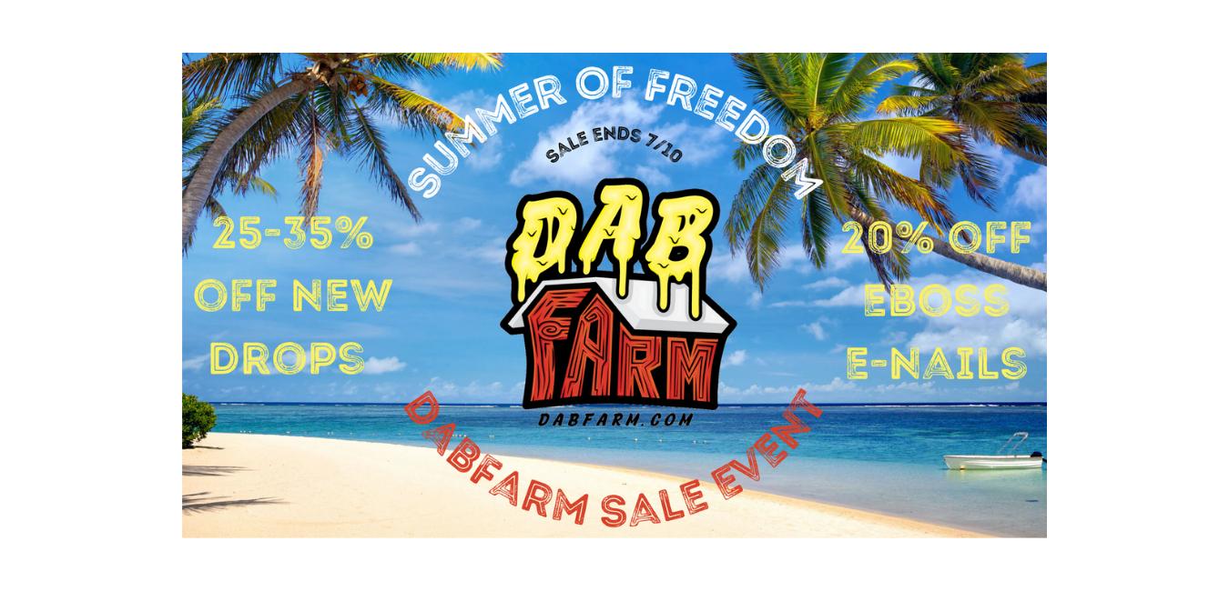 DabFarm.com Summer Of Freedom Sale Event (Slider Image)